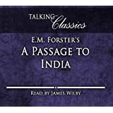 E.M. Forster's A Passage to India (Talking Classics): Written by E. M. Forster, 2013 Edition, Publisher: Fantom Films Limited [Audio CD]