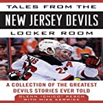 Tales from the New Jersey Devils Locker Room: A Collection of the Greatest Devils Stories Ever Told | Mike Kerwick,Glen 'Chico' Resch