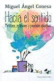 img - for Hacia el sentido: Met foras, reflexiones y pinceladas educativas book / textbook / text book