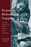 img - for By Lynn Kern Koegel - Positive Behavioral Support: Including People with Difficult Behavior in the Community: 1st (first) Edition book / textbook / text book