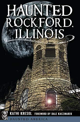 (Haunted Rockford, Illinois (Haunted)