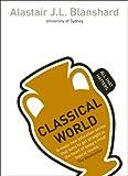 Classical World, Alastair J. L. Blanshard, 1444177966