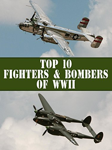 (Top 10 Fighters and Bombers of WWII )