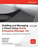 Building and Managing a Cloud Using Oracle Enterprise Manager 12c (Oracle Press)