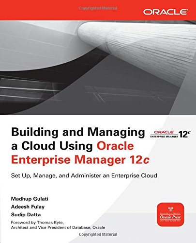 Building and Managing a Cloud Using Oracle Enterprise Manager 12c (Oracle Press) by Brand: McGraw-Hill Osborne Media