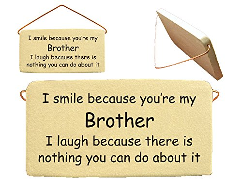 I smile because you are my Brother I laugh because there is nothing you can do about it. Ceramic wall plaques handmade in the USA for over 30 years. R…