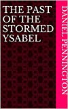 The Past Of The Stormed Ysabel