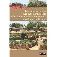Les sociétés rurales face aux changements climatiques et environnementaux en Afrique de l'Ouest (Synthèses) (French Edition)