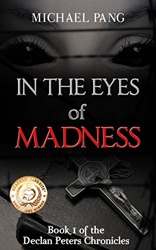 In the Eyes of Madness (Declan Peters Chronicles Book 1) by [Pang, Michael]