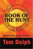 Book of the Hunt, Tom Dolph, 0595257631