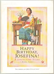 Happy Birthday Josefina! A Springtime Story,…