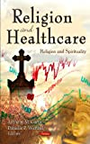 Religion and Healthcare, , 1613242565