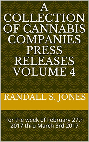 51ZslDeyCLL - A Collection of Cannabis Companies Press Releases Volume 4: For the week of February 27th 2017 thru March 3rd 2017