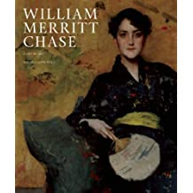 William Merritt Chase: A Life in Art by Alicia G. Longwell (2014-11-18)