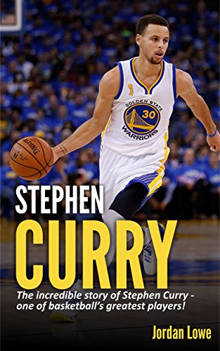 92f4e12de53 Book Cover of Jordan Lowe - Stephen Curry  The incredible story of Stephen  Curry -