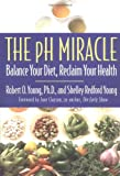The PH Miracle, Robert O. Young and Shelley Redford Young, 0446528099