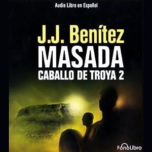 Masada. Caballo de Troya 2 [Masada Audiobook