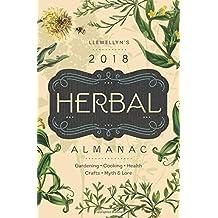 Llewellyn's 2018 Herbal Almanac: Gardening, Cooking, Health, Crafts, Myth & Lore