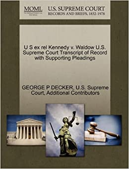 U S ex rel Kennedy v. Waldow U.S. Supreme Court Transcript of Record with Supporting Pleadings