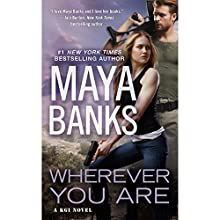 Wherever You Are Audiobook by Maya Banks Narrated by To Be Announced