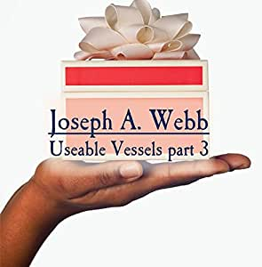 Useable Vessels part 3