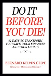 Do It Before You Die! 52 Days to Transform Your Life, Your Finances and Your Legacy (Motivational Books) (English Edition)