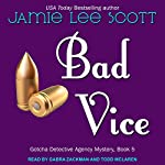 Bad Vice: Gotcha Detective Agency Series, Book 5 | Jamie Lee Scott