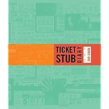 Ticket Stub Diary: (Revised)