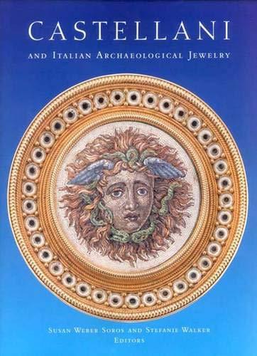 Castellani and Italian Archaeological Jewelry (Bard Graduate Centre for Studies in the Decorative Arts, Design & Culture)