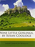 img - for Nine Little Goslings, by Susan Coolidge book / textbook / text book
