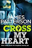 By James Patterson Cross My Heart [Paperback]