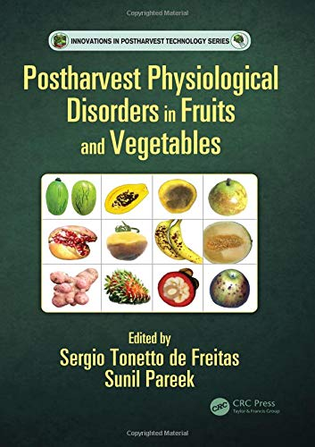 Postharvest Physiological Disorders in Fruits and Vegetables (Innovations in Postharvest Technology Series)