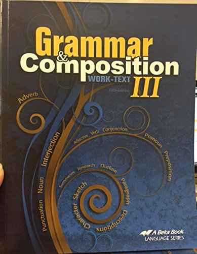 A Beka ABEKA Grammar & Composition Work-Text III - Fifth Edition Student 9th ebook