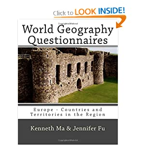 World Geography Questionnaires: Europe - Countries and Territories in the Region (Volume 5) Kenneth Ma and Jennifer Fu