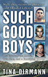 Such Good Boys: The True Story of a Mother, Two Sons and a Horrifying Murder