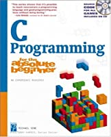 C Programming for the Absolute Beginner Front Cover