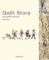 Quilt story : Les quatre saisons par Yukari Takahara