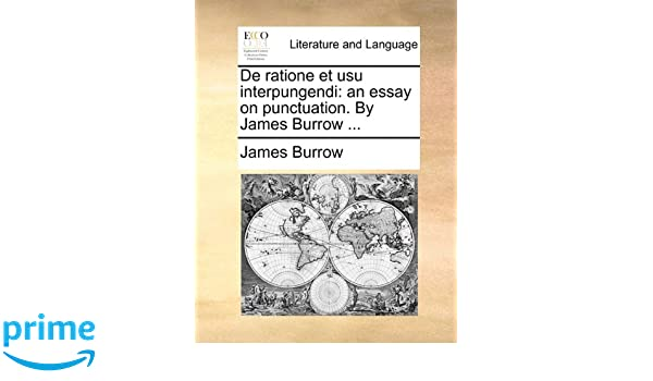 com de ratione et usu interpungendi an essay on  com de ratione et usu interpungendi an essay on punctuation by james burrow 9781170391310 james burrow books