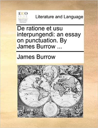 com de ratione et usu interpungendi an essay on de ratione et usu interpungendi an essay on punctuation by james burrow
