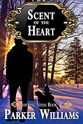Scent of the Heart (Shifting Needs Book 2)
