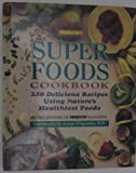 Prevention's Super Foods Cookbook: 250 Delicious Recipes Using Nature's Healthiest Foods