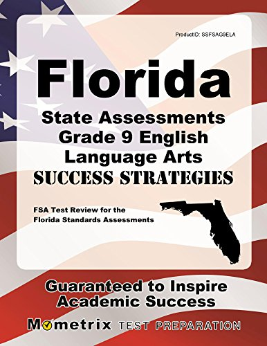 Florida State Assessments Grade 9 English Language Arts Success Strategies Study Guide: FSA Test Review for the Florida Standards Assessments
