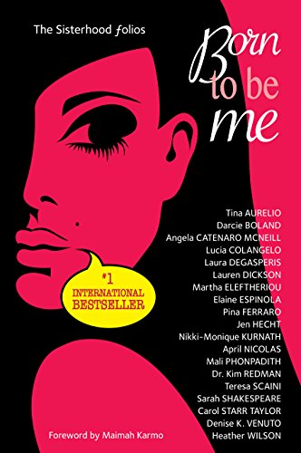 Born To Be Me (The Sisterhood Folios Book 2)