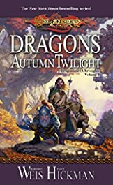 Dragons of Autumn Twilight: Chronicles, Volume One (Dragonlance Chronicles Book 1)