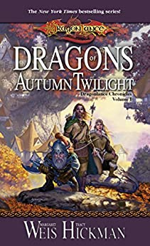 Dragons of Autumn Twilight: Chronicles, Volume One (Dragonlance Chronicles Book 1) by [Weis, Margaret, Hickman, Tracy]