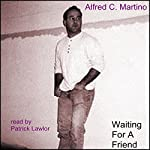 Waiting for a Friend | Alfred C. Martino