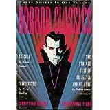 "Horror Classics: Three Terrifying Novels, Three Sensational Hollywood Films - ""Dracula"", ""Jekyll and Hyde"", ""Frankenstein"""