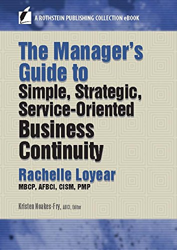 The Manager's Guide to Simple, Strategic, Service-Oriented Business Continuity (A Rothstein Publishing Collection eBook) (Best Crisis Management Examples)