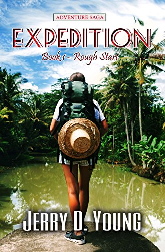 The Expedition: Episode 1: Rough Start: An Action & Adventure Saga by [Young, Jerry D.]