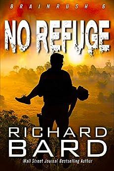 No Refuge (Brainrush Series Book 6) by [Bard, Richard]